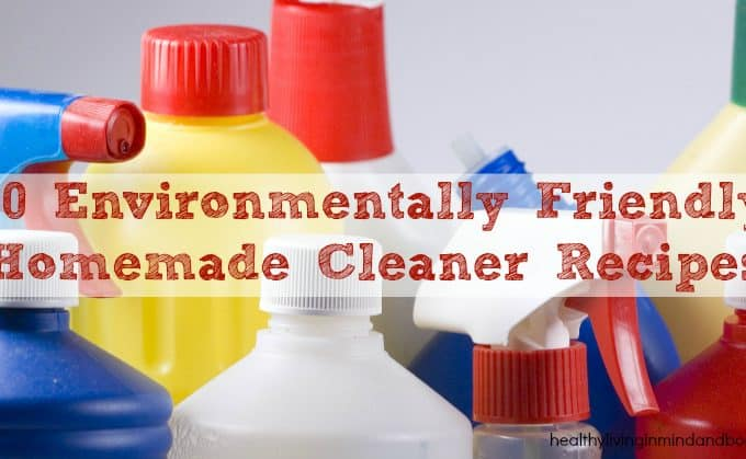 10 Environmentally Friendly Homemade Cleaner Recipes