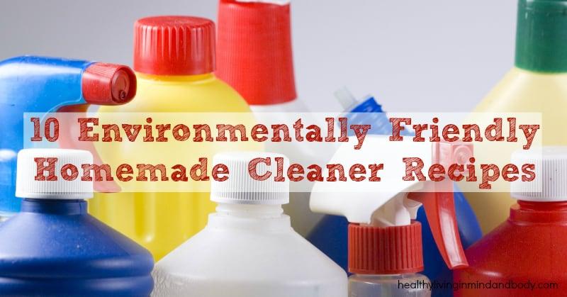 10 Environmentally Friendly Homemade Cleaner Recipes