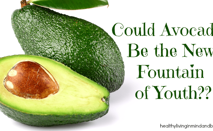Could Avocados Be the New Fountain of Youth??
