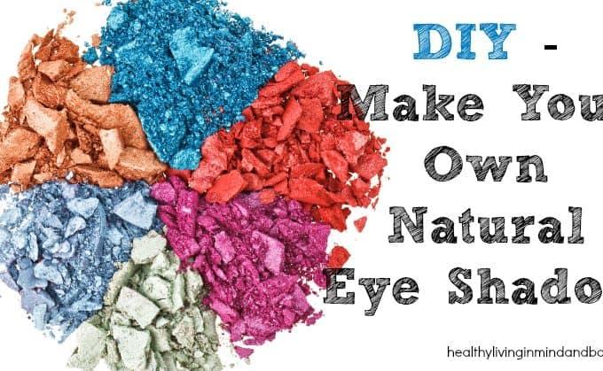 Make Your Own Natural Eye Shadows
