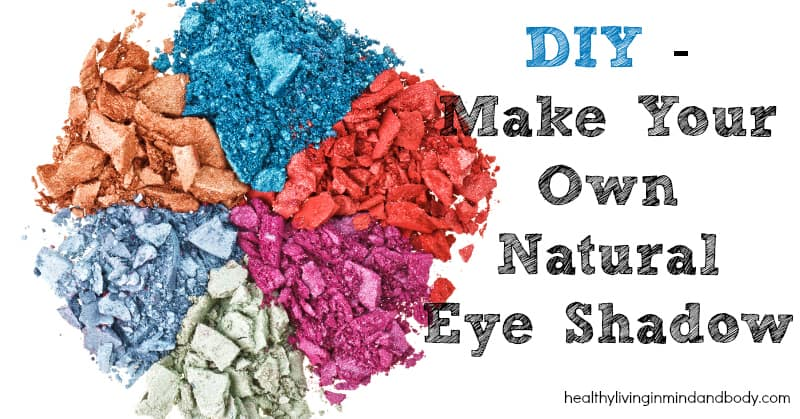 Make Your Own Natural Eye Shadow