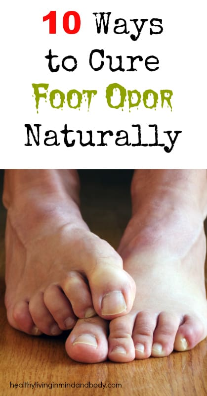 10 Ways to Cure Foot Odor Naturally