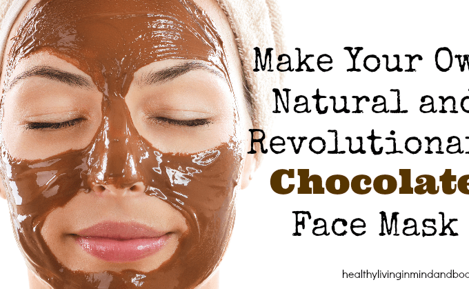 Make Your Own Natural and Revolutionary Chocolate Face Mask