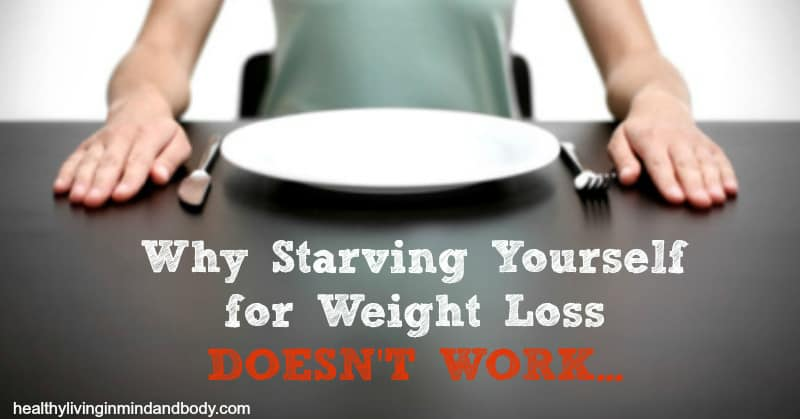 Why Starving Yourself for Weight Loss Does Not Work