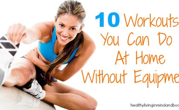 10 Workouts You Can Do At Home Without Equipment