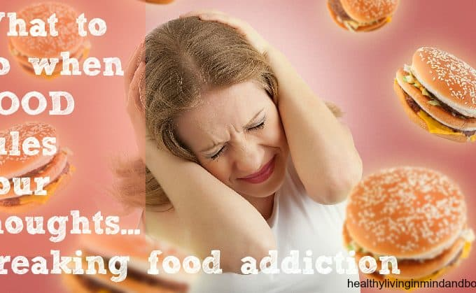 What to do when food rules your thoughts.