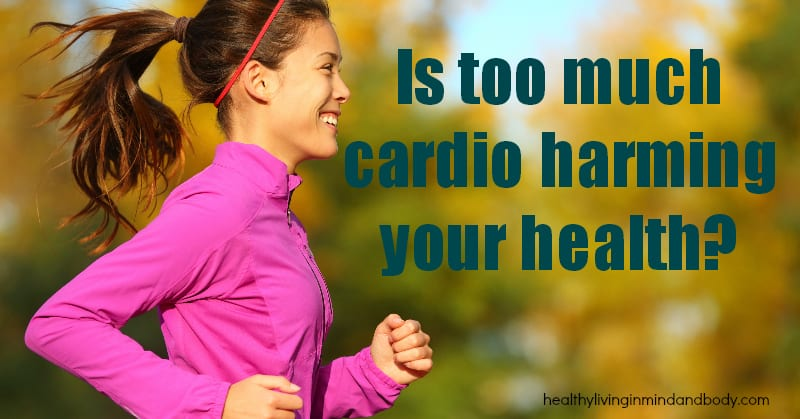Is too much cardio harming your health?