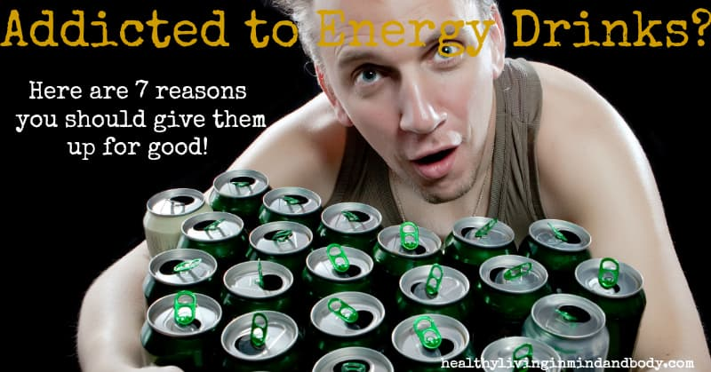 7 Reasons to Ditch Energy Drinks
