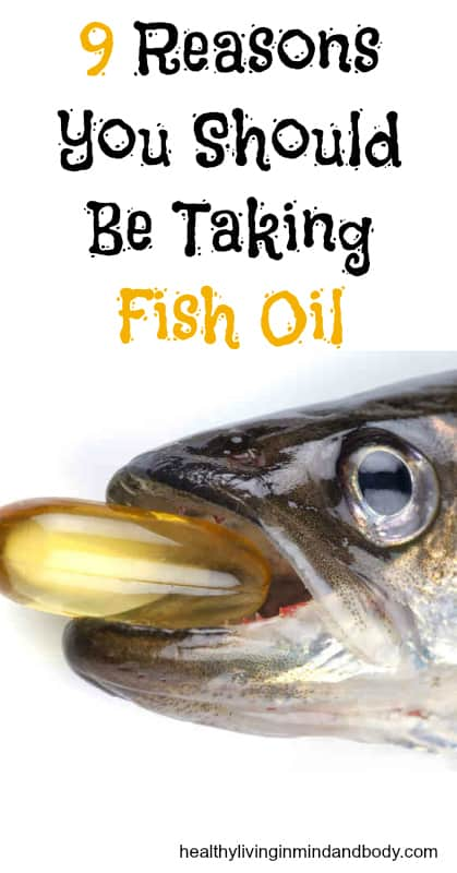 9 reasons you should be taking fish oil healthy living