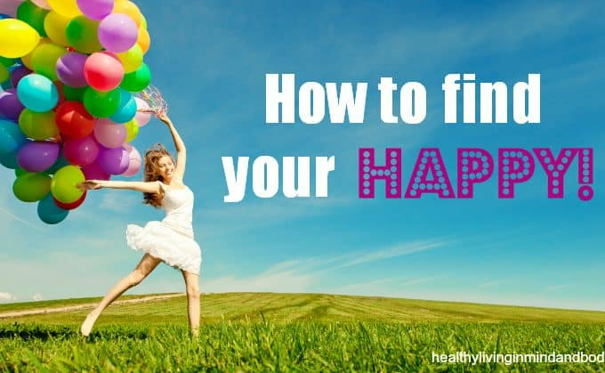 How to find your HAPPY!