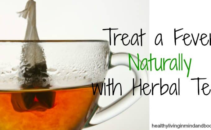 Treat a Fever Naturally with Herbal Tea