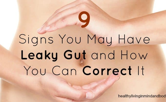 9 Signs you May Have Leaky Gut and How You Can Correct it