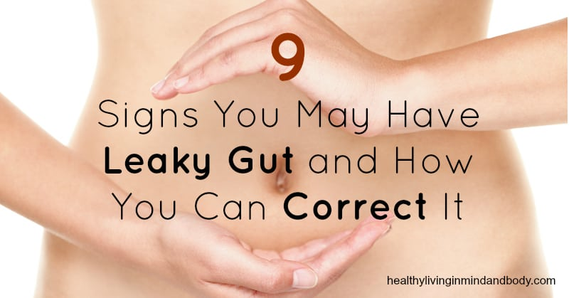 9 Signs You Have Leaky Gut and How You Can Correct It