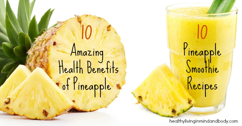 10 Health Benefits of Pineapple and 10 Pineapple Smoothie Recipes