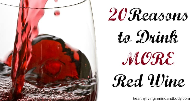 20 Reasons to Drink More Red Wine