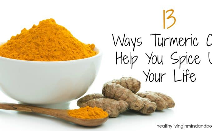 13  Ways Turmeric Can Help You Spice Up Your Life