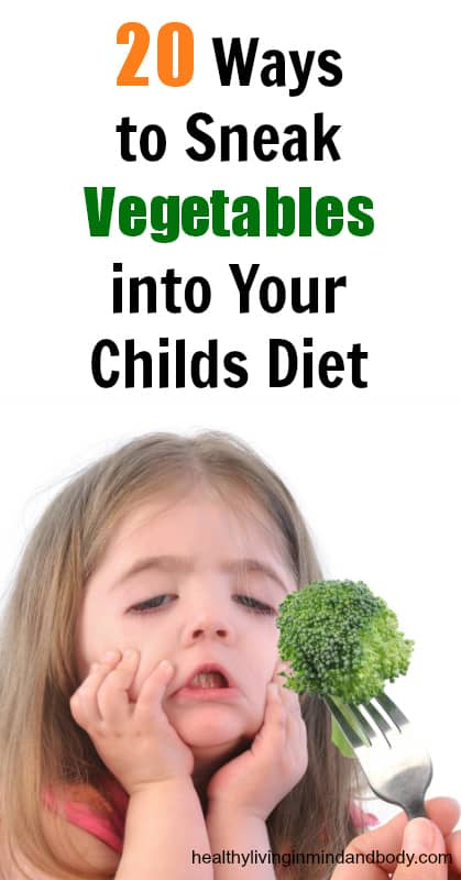 20 Ways to Sneak Vegetables into Your Childs Diet