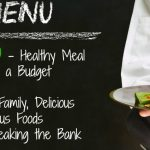 Healthy Meal Planning on a Budget - How to Feed Your Family Delicious and Nutritious Meals Without Breaking the Bank