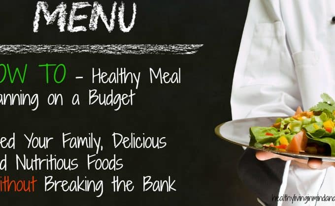 How to – Healthy Meal Planning on a Budget