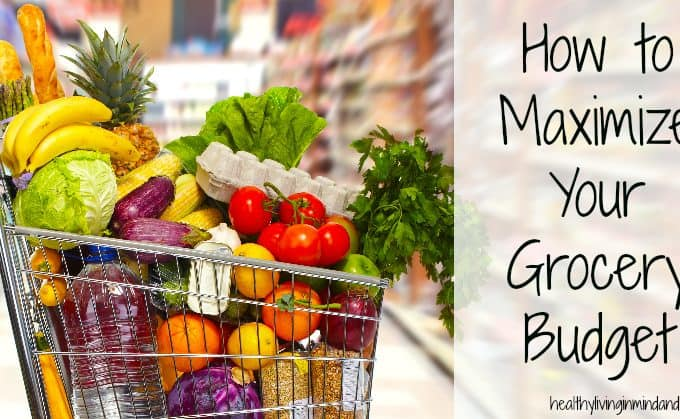 How to Maximize Your Grocery Budget