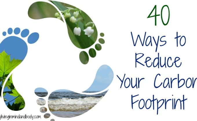 40 Ways to Reduce Your Carbon Footprint