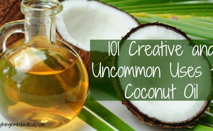 101 Creative and Uncommon Uses for Coconut Oil