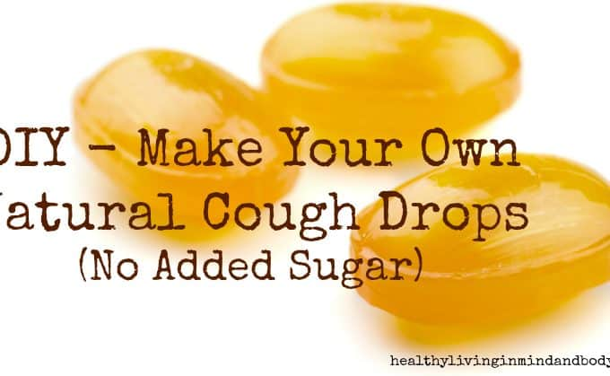 DIY – Make Your Own  Natural Cough Drops  (No Added Sugar)
