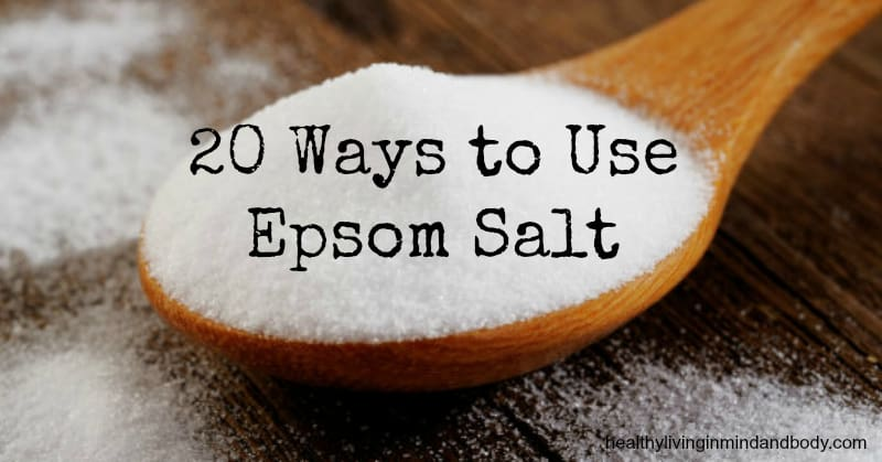 20 Ways To Use Epsom Salt Healthy Living In Body And Mind