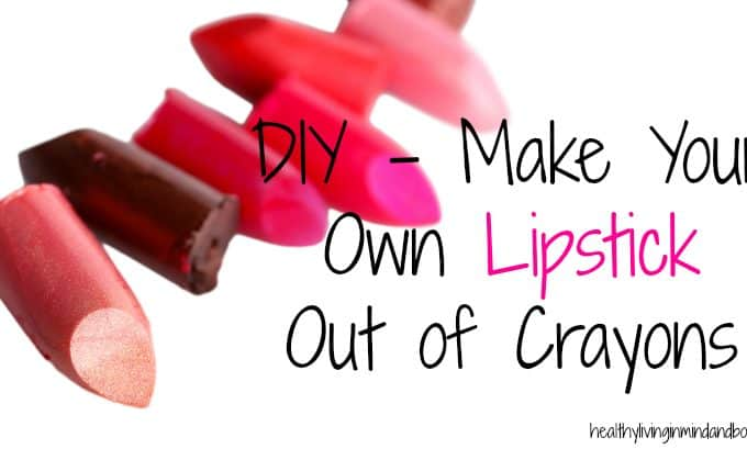 DIY Make Your Own Lipstick Out of Crayons