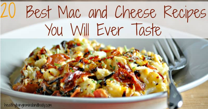 20 Best Mac and Cheese Recipes You Will Ever Taste