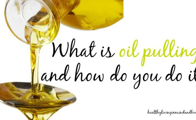 What is Oil Pulling and How Do You Do It