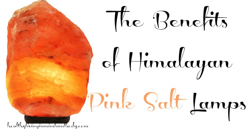 The Benefits of Himalayan Pink Salt Lamps