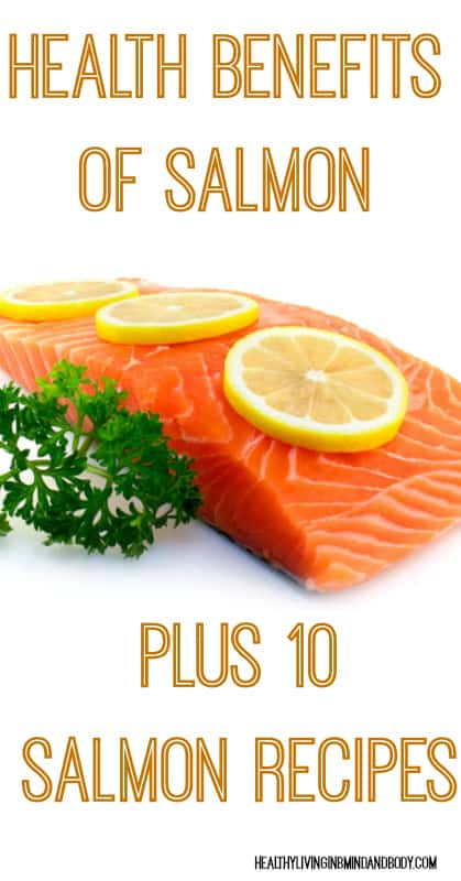 Health Benefits of Salmon and 10 Salmon Recipes