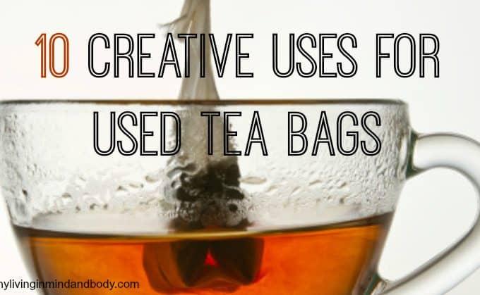 10 Creative Uses for Used Tea Bags