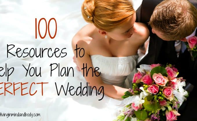 100 Resources to Help You Plan the PERFECT Wedding