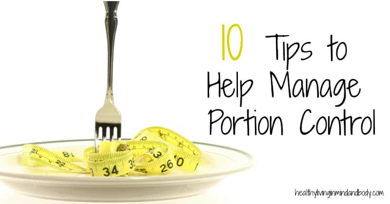 10 Tips to Help Manage Portion Control