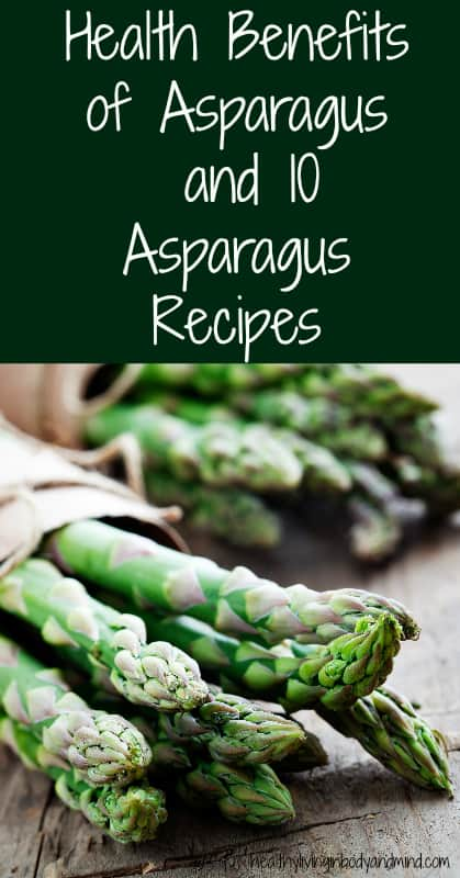 Health Benefits of Asparagus and 10 Asparagus Recipes
