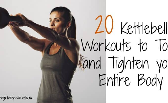 20 Kettlebell Workouts to Tone and Tighten your Entire Body