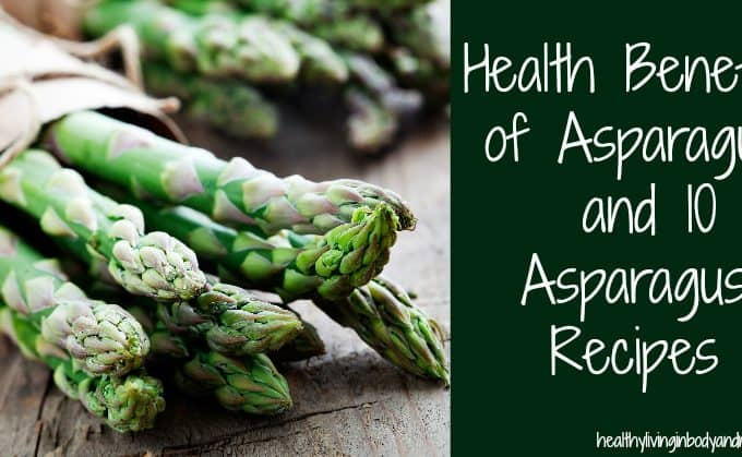 Health Benefits of Asparagus and 10 Asparagus Recipes