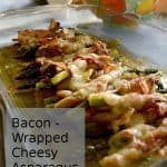 Bacon Wrapped Cheesy Asparagus