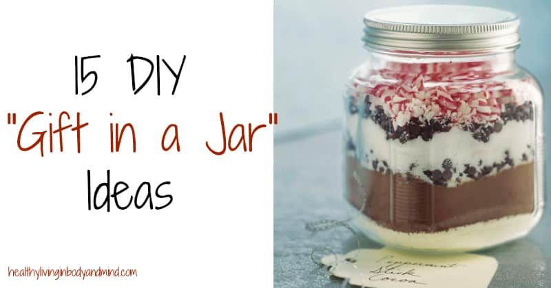 15 DIY Gift in a Jar Ideas | Healthy Living In Body and Mind