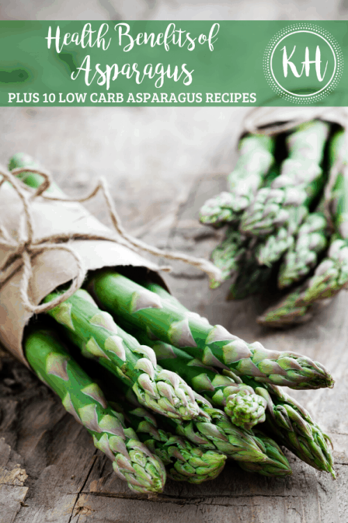 Health Benefits of Asparagus Plus 10 Low Carb Asparagus Recipes | Kyndra Holley