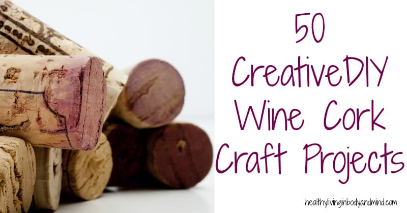 50 Creative Diy Wine Cork Crafts Projects Healthy Living