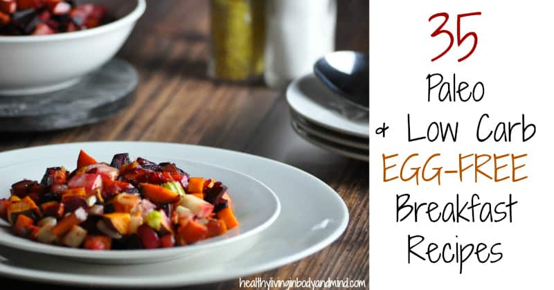 35 Paleo And Low Carb Egg-free