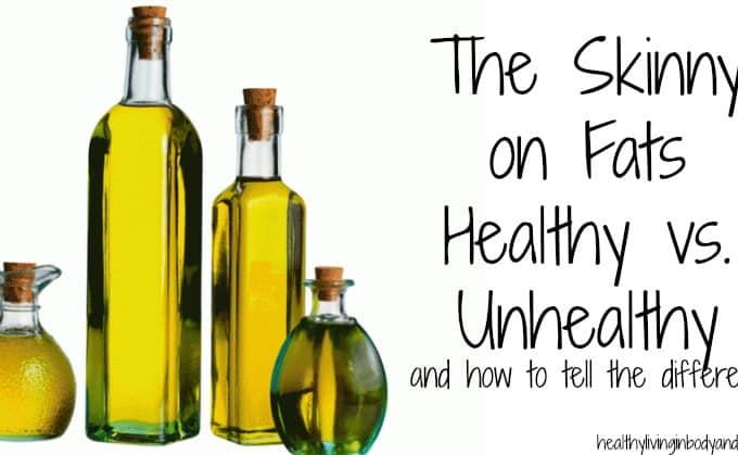 The Skinny on Fats – Healthy vs. Unhealthy