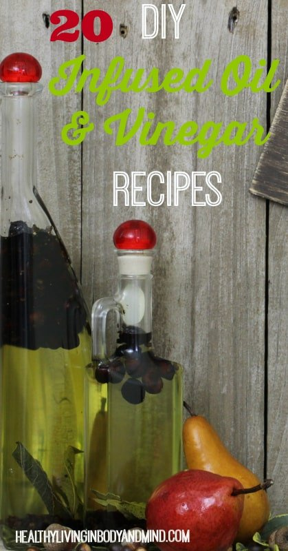 20 DIY Infused Oil and Vinegar Recipes  - Infused Oil and Vinegar Recipe  Round Up  - Healthy Living in Body and Mind