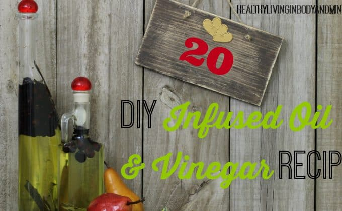 20 DIY Infused Oil and Vinegar Recipes