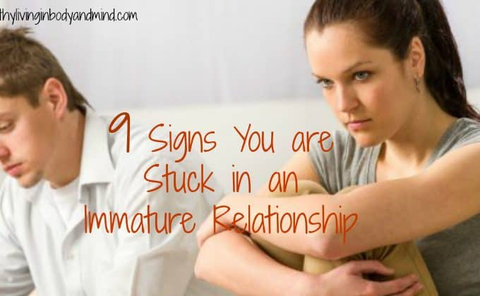 9 Signs You are Stuck in an Immature Relationship