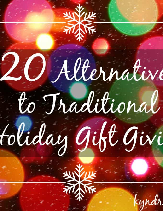 20 Alternatives to Traditional Holiday Gift Giving | Kyndra Holley