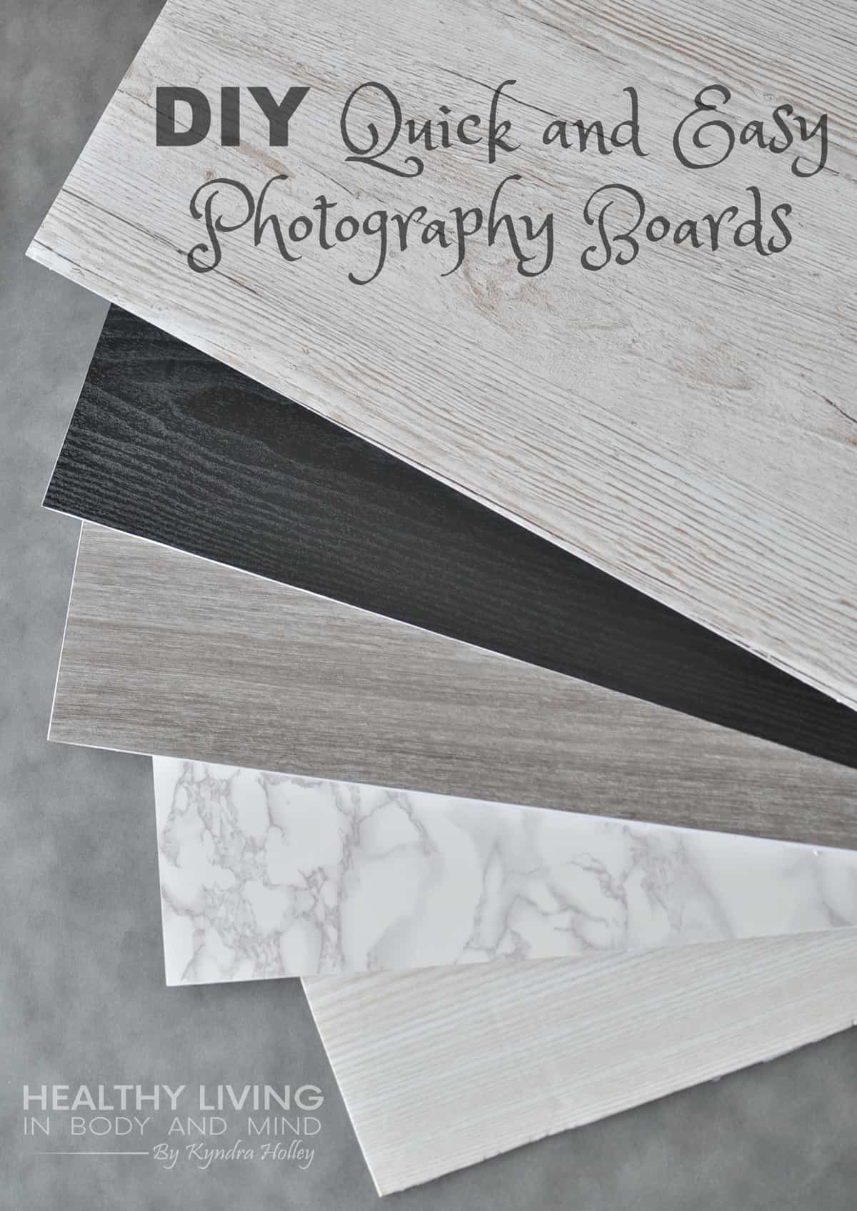 Quick and Easy DIY Photography Boards | Healthy Living in Body and Mind